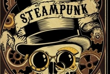 All Things Steamy / As in STEAMPUNK....get your mind out of the gutter...