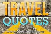 Travel Quotes And Sayings / Collections of Inspirational Travel Qoutes and Sayings.