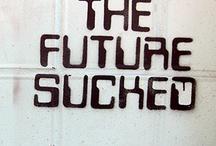 The Future Sucked / Utopia? Get over it.