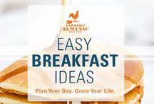 Easy Breakfast Ideas / Breakfast is an important meal of the day in order to stay healthy. Here we have shared some delicious recipes from the Farmers' Almanac.