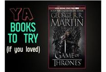 YA Books for Fans of Game of Thrones / YA books to try if you love the Game of Thrones series.