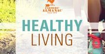 Healthy Living / Tips and advice for living a healthier lifestyle!