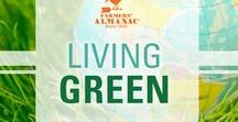 Living Green / Great ideas to help you reduce waste, reuse, recycle, and reimagine!