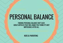 Personal Balance / Finding personal balance isn't easy. Great articles that will make you think it's not impossible after all.