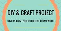 DIY & Craft Project / DIY & Craft projects for kids and adults.