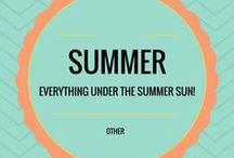 Summer / Everything under the summer sun.
