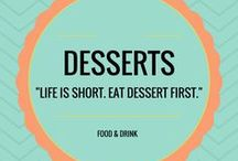 """Desserts / I'm a dessert first kind of girl.  """"I don't see the point in waiting…"""" - Ally, Remember Me (Movie)"""