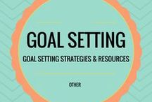 Goal Setting / Goal setting strategies & resources.