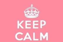 Keep Calm / INHALE...EXHALE :P / by Rachel Killian
