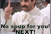 NO SOUP FOR YOU! SOUP NAZI. / SOUP & ZOUP!