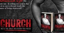 I Love Church / Church - He's the only religion you'll need.  The new romance novel from Michelle Hughes.