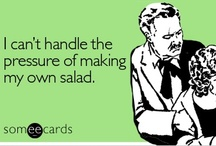 Just EAT SALADS. / by Kelsey MacLeod
