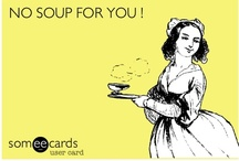 Just EAT your SOUP. / by Kelsey MacLeod