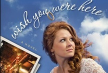 Novel: Wish You Were Here / Wish You Were Here is my debut novel, published by Howard Books in May 2012.