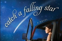"""Novel: Catch a Falling Star / Catch a Falling Star reminds readers that romance isn't just for twenty-somethings and that sometimes letting go of your """"wish I may, wish I might"""" dreams is the only way to embrace everything God has waiting for you."""