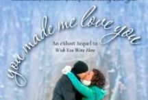 Novella: You Made Me Love You / You Made Me Love You is my eShort sequel to my debut novel, Wish You Were Here. It's only 99 cents on Amazon! http://amzn.to/1kMWTrp