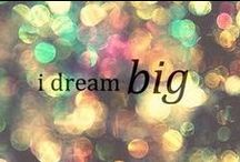 Dream Quotes / I'm all for dreaming big ...
