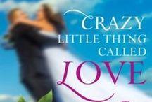 NOVEL: Crazy Little Thing Called Love / Destination Wedding novel with Howard Books
