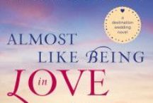 Novel: Almost Like Being in Love / Destination Wedding Novel (Howard Books, June 2016) How does trying to live up to others' expectations affect our choices?