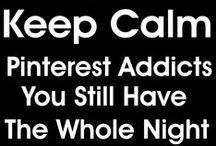 Keep Calm... / These Keep Calm posters, shirts, bags, tags, cups, you name it - remind me of all of the best, worst and most idiotic advice I've been given in life. Keep calm... and enjoy! Lol! / by Venus Cole