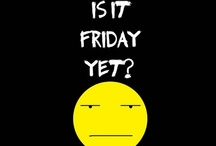 Is it Friday Yet?! / by Venus Cole