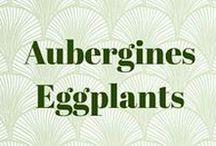 Aubergines • Eggplants
