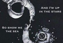 You're so down to earth and i'm up in the stars. So show me the sea and i'll show you Mars.