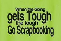 Scrapbooking / by Bobbi's Kozy Kitchen