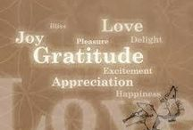 Gratitude / Gratitude is what keeps us alive and loving life.