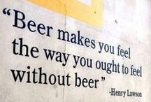 Our Thoughts Exactly / Some of our favorite + funny beer and drinking quotes + sayings.