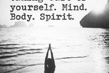 Mind, Body, and Soul / Keep yourself, healthy and happy!