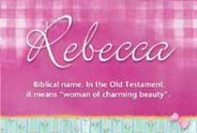 for Rebecca ~ / by Martha MCCarty