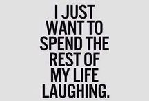 laughter / Because it's the best medicine //