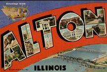Alton, Illinois/My Birthplace / Alton, Illinois / by Melissa Schulze