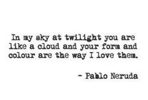 """I Pablo Neruda I / """"Someday, somewhere - anywhere, unfailingly, you'll find yourself, and that, and only that, can be the happiest or bitterest hour of your life.""""  / by Saša"""