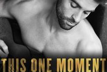 THIS ONE MOMENT / Book #1 of the PUSHING LIMITS series (Loveswept, Penguin Random House). Releases April 5th, 2016.