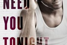 I NEED YOU TONIGHT / Book #3 from the Pushing Limits series (Loveswept, Penguin Random House). Releases July 4th, 2017.