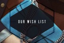 OUR WISH LIST / things we wish we have in our closet