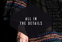 all in the details / beautiful garment details: embroidery, jewels, stitching, and more ...