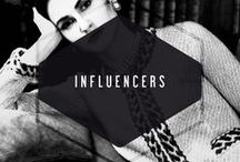 INFLUENCER / people that inspire and  we aspire to be