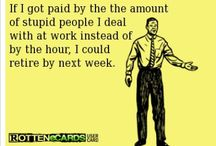 Just sayin.....:-) / True or funny Quotes  / by Tracy Faust