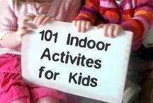Kid's Activities - Indoors / by Laura Szymanski