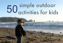 Kid's Activities - Outdoors / by Laura Szymanski