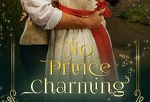 No Prince Charming / Love is the fairest of them all...Book 2 in my Not Your Average Fairy Tale series, No Prince Charming is a historical romance retelling of Snow White.