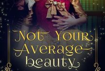 Not Your Average Beauty / When beauty is a curse, only love can break the spell... Some of the images that inspired my novel, Not Your Average Beauty, an historical romance retelling of Beauty and the Beast.