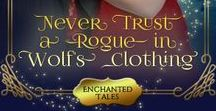 Never Trust a Rogue in Wolf's Clothing / A heart all the better to love her with...Inspiration board for book 3 in my fairy tale historical romance series. Coming October 24, 2017!