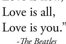 All You Need Is Love / All you need is love, all you need is love, love, love is all you need. / by Melanie Moser