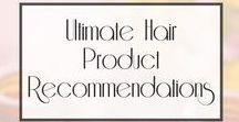 Ultimate Hair Product Recommendations / From shampoos to conditioners and hair growth aids. Get all your hair product recommendations here.