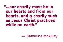 Catherine McAuley Quotes / Catherine McAuley is the founder of the Sisters of Mercy. These quotes are a guidepost for her teachings through Mercy.
