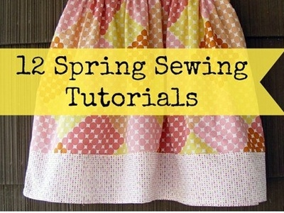 Sewing Tutorials {DIY}
